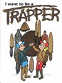 I Want To Be A Trapper (Coloring Book)